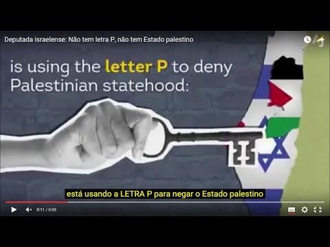 Vídeo – Deputada israelense: Não tem letra P, não tem Estado palestino