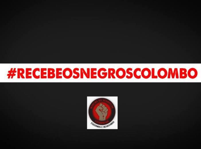 Campanha: Recebe os negros, Colombo