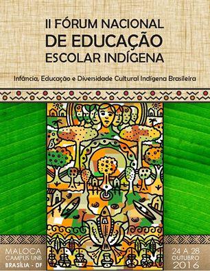 Cerca de 400 indígenas participarão do II Fórum Nacional de Educação Escolar Indígena, em Brasília