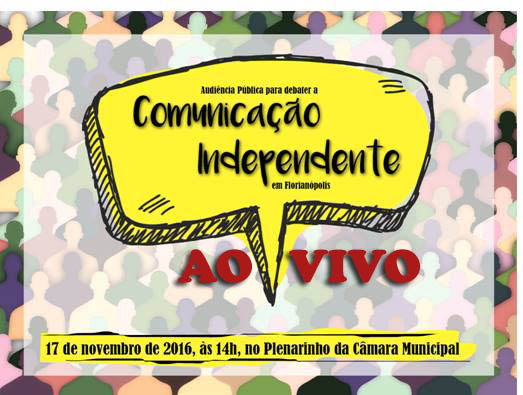 Ao vivo: Audiência Pública  sobre Comunicação Independente, Câmara de Florianópolis