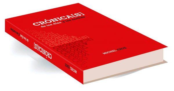 Começou a campanha de pré venda do novo livro de Michel Croz: Crónica(s) de los días y las noches.