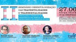 II Seminário Despatologização Travestilidades e Transexualidades