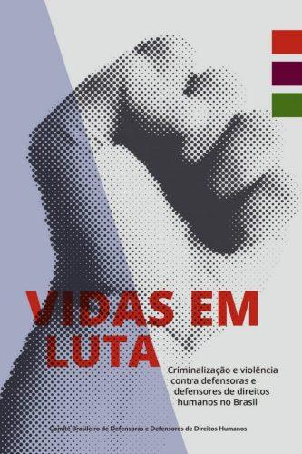Dossiê: Levantamento de crimes cometidos contra Defensores/as de direitos humanos no Brasil