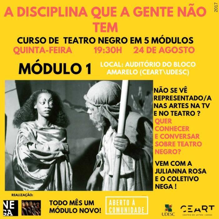 A disciplina que a gente não tem | Curso de Teatro Negro