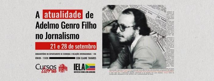 Cursos livres do IELA: A atualidade de Adelmo Genro Filho no jornalismo