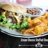 #SayCheeseburger ~ Cream Cheese Stuffed Cheeseburgers!
