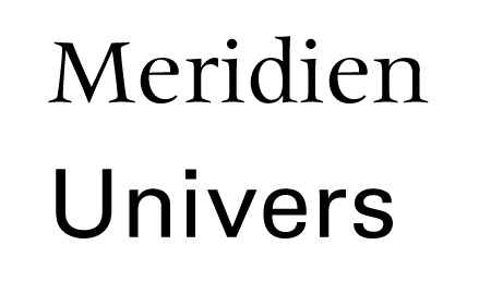 univers and meridien by Frutiger