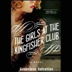 The Girls at the Kingfisher Club by Genevieve Valentine.