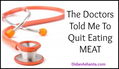 The Doctors Told Me To Quit Eating Meat