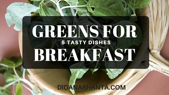 5 Easy Dishes Packed With Greens For a Tasty Breakfast
