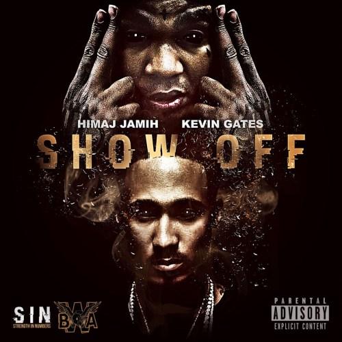 Himaj Jamih ft. Kevin Gates - Show Off