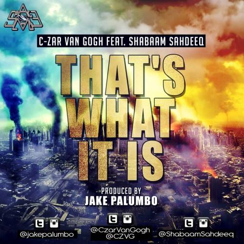 C-Zar Van Gogh ft. Shabaam Sahdeeq - That's What It Is (Prod. by Jake Palumbo)