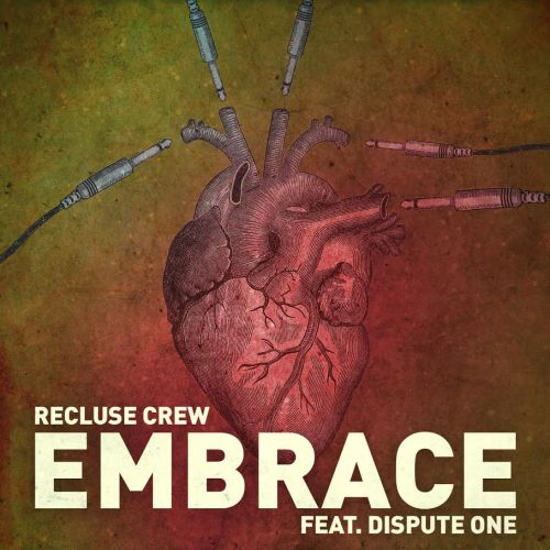 Recluse Crew ft. Dispute One - Embrace