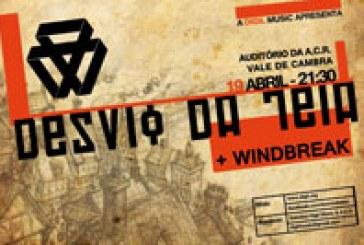 Desvio da Teia + Windbreak | 19 Abril – Auditório A.C.R. – Vale de Cambra
