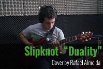 Slipknot – Duality [Cover by Rafael Almeida ]