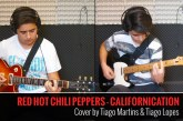 RED HOT CHILI PEPPERS – CALIFORNICATION – COVER BY TIAGO MARTINS & TIAGO LOPES