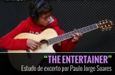 """The Entertainer"" – Estudo de excerto por Paulo Jorge Soares"