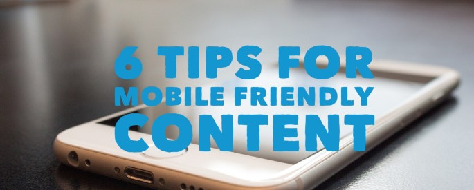 6 Tips for Creating Mobile Friendly Content  Cover