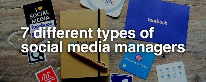 7 Different Types of Social Media Managers Cover