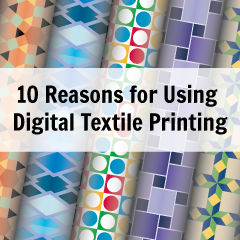 10 Reasons for Using Digital Textile Printing