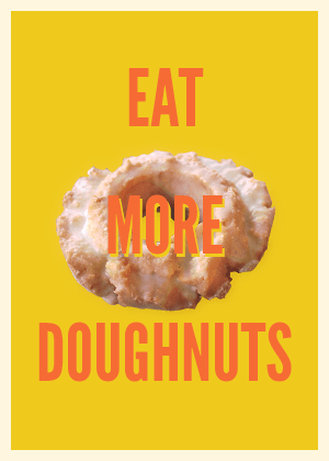 Eat More Doughnuts - Glazed & Infused