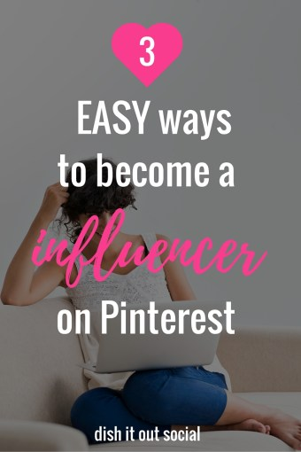 I want to show you how these 3 easy things can help you become an influencer on Pinterest.