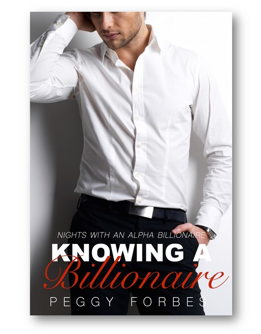 Knowing-a-Billionaire_Peggy_Forbes_alpha-billionaire-romance_Distinct-Press