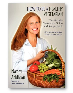 How_To_Be_A_Healthy_Vegetarian_by_Nancy_Addison