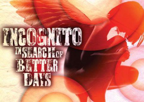 Incognito-In-Search-of-Better-Days-e1467043668314