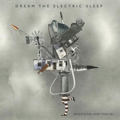 Beneath The Dark Wide Sky - Dream The Electric Sleep
