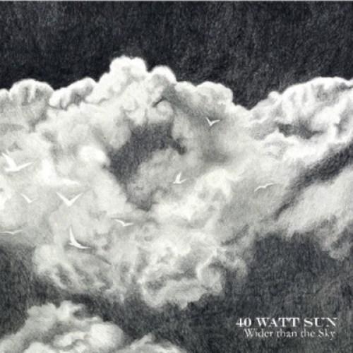Wider Than The Sky - 40 Watt Sun