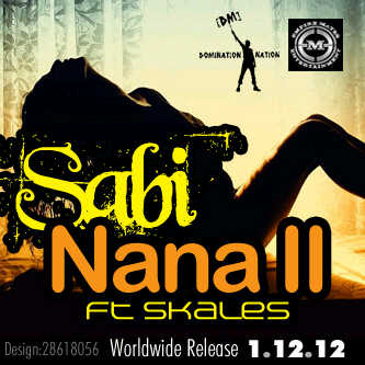 sabi ft skales nana snippet artwork Sabi ft. Skales   NANA [Snippet]