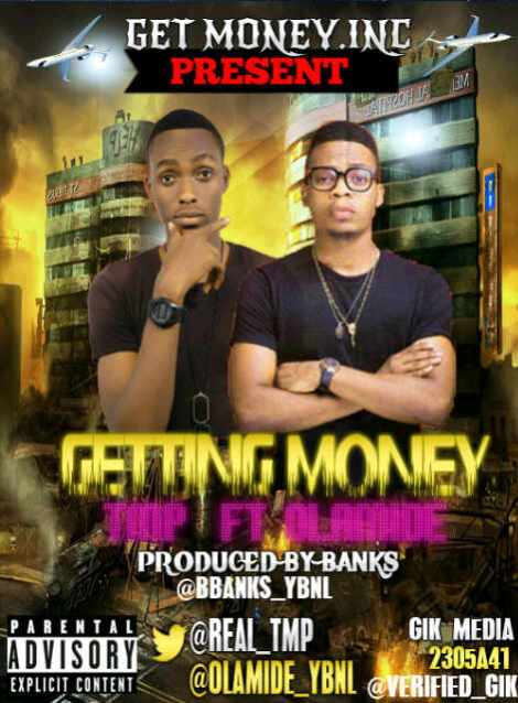tmp ft olamide getting money prod by b bankz artwork TMP ft. Olamide   GETTING MONEY [prod. by B.Bankz]