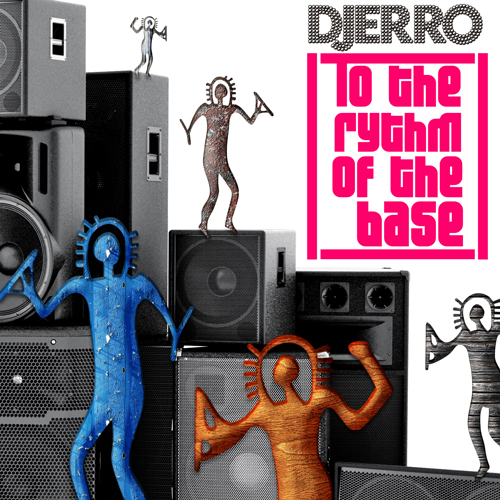 Djerro - To the rythm of the base