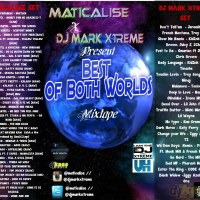 Maticalise & DJ Mark-XTreme Present Best Of Both Worlds Mixtape