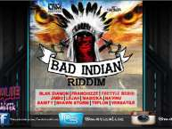 bad indian riddim