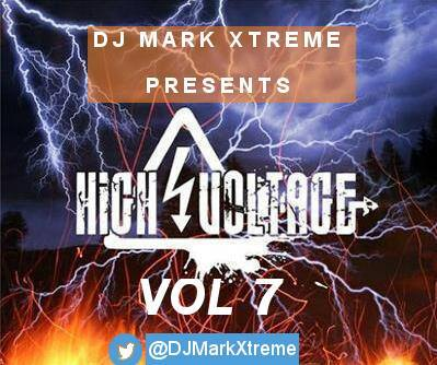 Dj Mark Xtreme Presents High Voltage Mixtape Vol 7