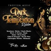 Dark Temptation Riddim Mix (Troyton Music) September 2015