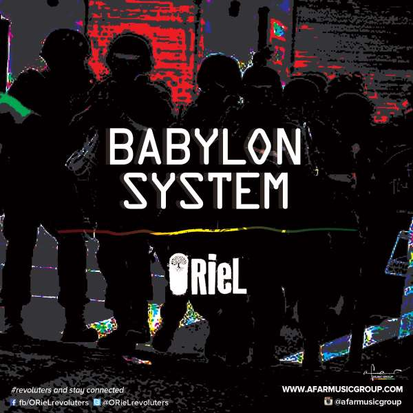 "Inspired by Real Events, Reggae Artist ORieL Releases ""Babylon System"" Single and Video Simultaneously"