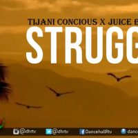 Tijani Concious – Struggle (ft Juice) [Official Music Video]