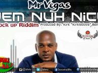 Mr Vegas – Dem Nuh Nice + Lyrics @MrVegasMusic @kirkledove