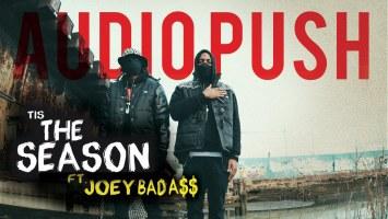 Audio Push feat Joey Badass – Tis The Season (Music Video)