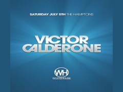 7/5 – VICTOR CALDERONE @ Whitehouse Nightclub (formerly CPI) – Hampton Bays, NY