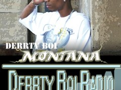 "Derrty Boi Montana – ""Aint Wurried Bout It"""
