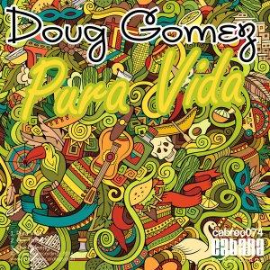 Doug Gomez – Pura Vida Ep (Cabana Recordings)