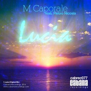 M. Caporale feat. Pietro Nicosia – Lucia (Cabana Recordings)