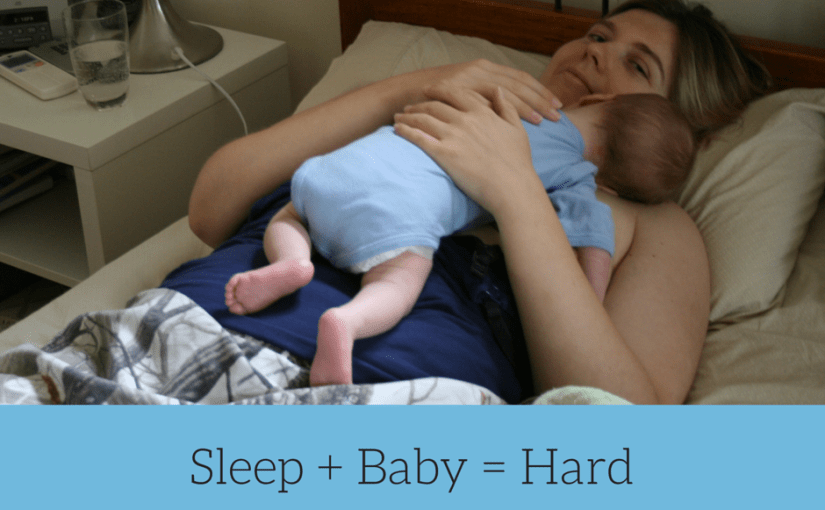 Sleep + Baby = Hard