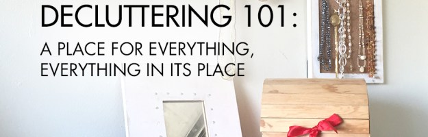 Decluttering 101: A Place for Everything, Everything in its Place