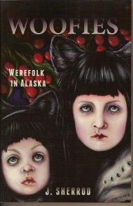 woofiescover 193x300 A book about werefolk in Alaska.