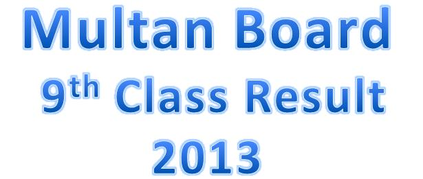 Multan Board 9th Class Result 2013